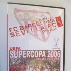 Coleccionismo deportivo: SUPERCOPA 2006 UEFA , MONACO 25-08-2006 FC BARCELONA , SEVILLA FC 0-3 2ª PARTE -. Lote 163964006