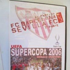 Coleccionismo deportivo: SUPERCOPA 2006 UEFA , MONACO 25-08-2006 FC BARCELONA , SEVILLA FC 0-3 1ª PARTE - . Lote 163964322