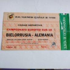 Coleccionismo deportivo: ENTRADA FÚTBOL EUROPEO SUB18 BIELORRUSIA- ALEMANIA 1994. VER FOTO. Lote 171135872