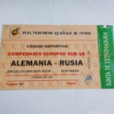 Coleccionismo deportivo: ENTRADA FÚTBOL EUROPEO SUB18 ALEMANIA-RUSIA 1994. VER FOTO. Lote 171135985