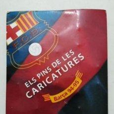 Coleccionismo deportivo: PINS Y CARICATURAS DEL FÚTBOL CLUB BARCELONA. Lote 178024718