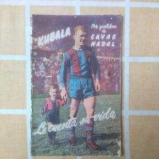 Coleccionismo deportivo: REVISTA KUBALA LE CUENTA SU VIDA CAVAS NADAL AÑOS 50 CREO. Lote 194064247