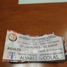 Coleccionismo deportivo: ENTRADA COPA DEL REY 2019/2020 SDLOGROÑES-EIBAR. Lote 194346693