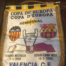 Coleccionismo deportivo: BANDERÍN COPA DE EUROPA VALENCIA CF-FC BARCELONA SEMIFINAL. CHAMPIONS LEAGUE. Lote 197675628