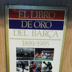 Coleccionismo deportivo: EL LIBRO DE ORO DEL BARÇA. EL PERIÓDICO. FUTBOL CLUB BARCELONA. Lote 205072957