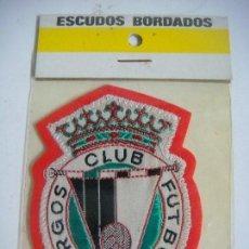 Coleccionismo deportivo: PARCHE DE TELA ESCUDO BORDADO DEL CLUB DE FUTBOL BURGOS NUEVO. Lote 207260682