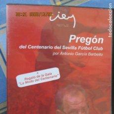 Collezionismo sportivo: SEVILLA F C PREGON DEL CENTENARIO , POR ANTONIO GARCIA BARBEITO - REGALO DE LA GALA. Lote 209274012