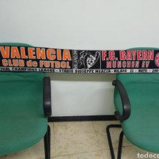 Coleccionismo deportivo: BUFANDA VALENCIA CF - FC BAYERN MUNCHEN. Lote 212159483