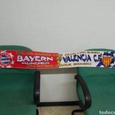 Coleccionismo deportivo: BUFANDA VALENCIA CF - BAYERN MUNCHEN. Lote 212161612