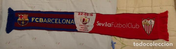 BUFANDA FINAL COPA DEL REY 2016 BARCELONA-SEVILLA (Coleccionismo Deportivo - Material Deportivo - Fútbol)