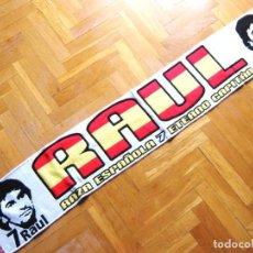 Coleccionismo deportivo: BUFANDA RAUL Nº 7 REAL MADRID Y ESPAÑA SCARF SCHAL ECHARPE SCHALKE 04 COSMOS NY. Lote 218032186