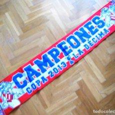 Coleccionismo deportivo: BUFANDA SCARF ATLETICO MADRID CAMPEON WINNER COPA REY 2013 DECIMA SCHAL SCIARPA. Lote 218038338