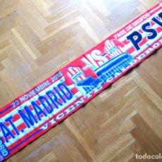 Coleccionismo deportivo: BUFANDA SCARF ATLETICO MADRID PSV EINDHOVEN CHAMPIONS LEAGUE 16-17 SCHAL ECHARPE. Lote 218039303