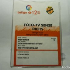 Coleccionismo deportivo: ACREDITACION DE PRENSA FOTO-TV LIGA 123 -FUTBOL NASTIC TARRAGONA. Lote 225499241