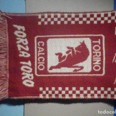 Coleccionismo deportivo: BUFANDA - FOULARD - FLAG - C.F - FUTBOL CLUB - FORZA TORINO ALE TORO - - 20 X 135 CM. Lote 265482004