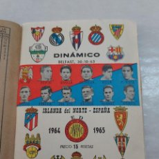 Colecionismo desportivo: 11056X - ANUARIO DINAMICO - 1964-1965 - BELFAST , 30-10-63 - IRLANDA DEL NORTE - ESPAÑA. Lote 275186983