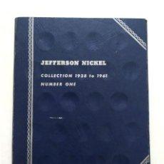 Material numismático: JEFFERSON NICKEL. ÁLBUM PARA MONEDAS DE LA COLECCIÓN DE LOS AÑOS 1938 A 1961. Lote 294432063