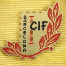 Medallas condecorativas: M-345. INSIGNIA EN METAL. CIF. BARCELONA. MED. S. XX.. Lote 45624398