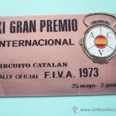 Coleccionismo deportivo: PLACA DEL XI GRAN PREMIO IRTERNACIONAL RALIY OFICIAL F.I.V.A. DE 1.973. Lote 24974171