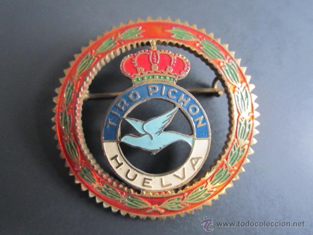 ANTIGUA INSIGNIA TIRO PICHÓN HUELVA. ALFILER (Coleccionismo Deportivo - Medallas, Monedas y Trofeos - Otros deportes)