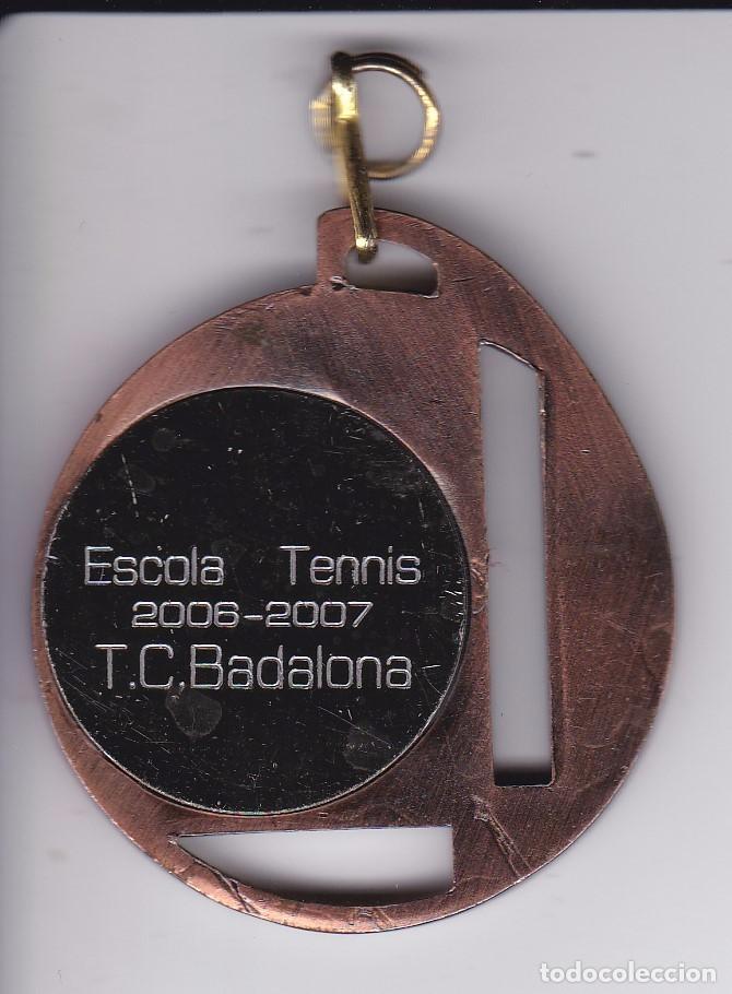 Coleccionismo deportivo: MEDALLA DE LA ESCUELA DE TENIS DE BADALONA TEMPORADA 2006-2007 - Foto 2 - 81222556