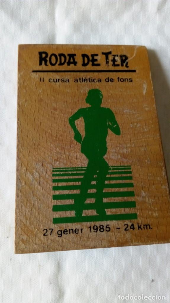 RODA DE TER CURSA ATLETICA DE FONS 27 GENER 1985 -24 KM (Coleccionismo Deportivo - Medallas, Monedas y Trofeos - Otros deportes)