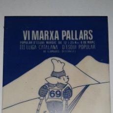 Coleccionismo deportivo: RAJOLA CONMEMORATIVA PARTICIPANTS DE LA VI M. PALLARS, ORGANITZADA PER LA EXTINTA ESTACIO DE BONABE. Lote 228190265
