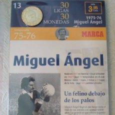 Coleccionismo deportivo: MONEDA DEL REAL MADRID. 13.- LIGA 1975 1976. MIGUEL ÁNGEL. 30 LIGAS 30 MONEDAS. 2007. MARCA.. Lote 21318761