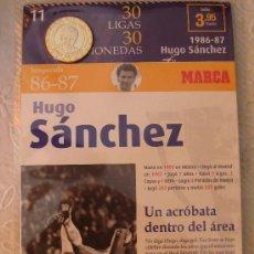Coleccionismo deportivo: MONEDA DEL REAL MADRID. 11.- LIGA 1986 1987. HUGO SÁNCHEZ. 30 LIGAS 30 MONEDAS. 2007. MARCA.. Lote 21318815