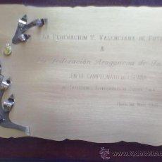 Coleccionismo deportivo: PLACA FEDERACION T. VALENCIANA DE FUTBOL A LA ARAGONESA.1989. G.E.I.. Lote 27819705