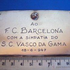 Coleccionismo deportivo: (F-1240)PLACA DE PLATA AL F.C.BARCELONA CON SIMPATIA DEL S.C.VASCO DE GAMA,18-6-1947. Lote 53255047