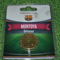 Coleccionismo deportivo: MONEDA DE METAL FC BARCELONA AÑO 2011 12 MONTOYA. Lote 53448457