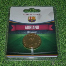 Coleccionismo deportivo: MONEDA DE METAL FC BARCELONA AÑO 2011 12 ADRIANO. Lote 53448470