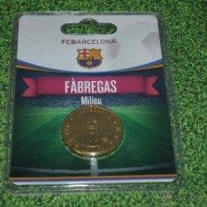 Coleccionismo deportivo: MONEDA DE METAL FC BARCELONA AÑO 2011 12 FABREGAS. Lote 53448511