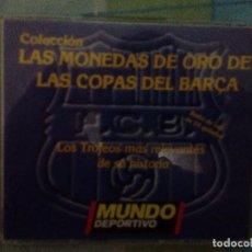 Coleccionismo deportivo: LAS MONEDAS DE ORO DE LAS COPAS DEL BARÇA,MUNDO DEPORTIVO BAÑO DE ORO DE 24 QUILATES. Lote 75260943