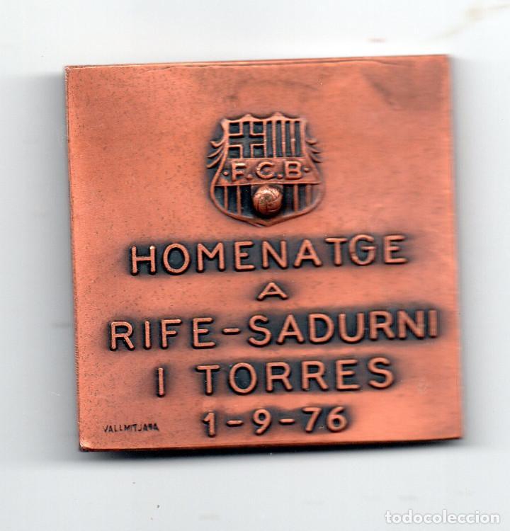 F.C.BARCELONA HOMENATGE A RIFE-SADURNI I TORRES 1-9-76 VALLMITJANA (Coleccionismo Deportivo - Medallas, Monedas y Trofeos de Fútbol)