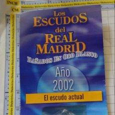 Coleccionismo deportivo: MEDALLA MONEDA INSIGNIA. LOS ESCUDOS DEL REAL MADRID CLUB DE FÚTBOL. ESCUDO 2002. PRECINTADO. 40 GR. Lote 142344870
