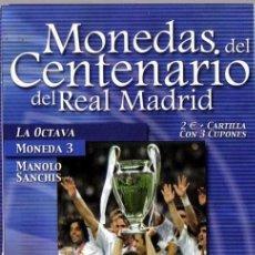 Coleccionismo deportivo: MONEDA DEL CENTENARIO DEL REAL MADRID - LA OCTAVA - MANOLO SANCHIS - BAÑADA EN PLATA. Lote 143336046