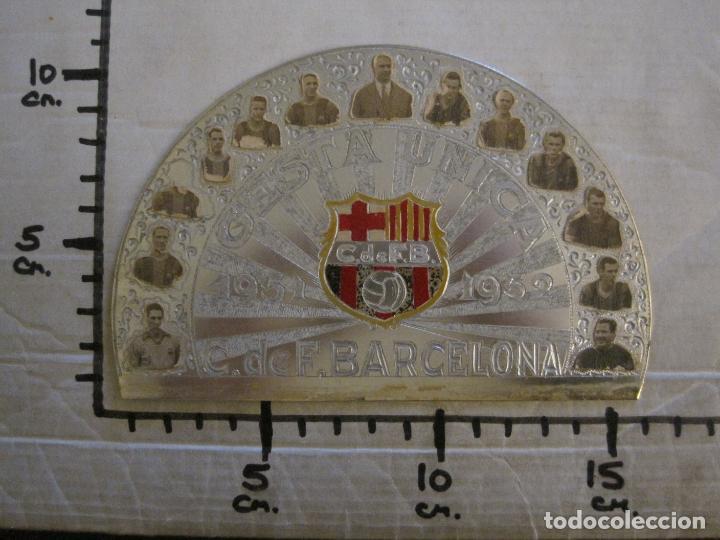 Coleccionismo deportivo: CLUB FUTBOL BARCELONA-CHAPA CONMEMORATIVA GESTA UNICA 1951 1952-BARÇA CINCO COPAS-VER FOTOS(V-15954) - Foto 11 - 152206282