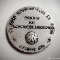 Coleccionismo deportivo: MEDALLA DEL V TROFEO INTERNACIONAL DE FUTBOL CIUDAD DE PALMA DE MALLORCA 1973 - RARA. Lote 155749502
