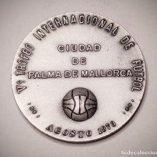 Coleccionismo deportivo: MEDALLA DEL V TROFEO INTERNACIONAL DE FUTBOL CIUDAD DE PALMA DE MALLORCA 1973 - RARA. Lote 221447506