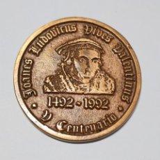 Medallas históricas: MEDALLA V CENTENARIO 1492 - 1992 JOANES LUDOVICUS VIVES VALENTIANUS. Lote 227065170