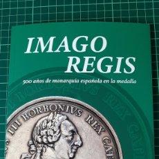 Medallas históricas: MEDALLAS IMAGO REGIS CATÁLOGOS FNMT 2018. Lote 296558928