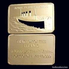 Medalhas temáticas: FANTASTICO LINGOTE DE ORO CONMEMORATIVO DE LA TRAGEDIA DEL TITANIC - ULTIMAS UNIDADES. Lote 244188795