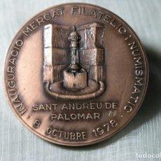 Medallas temáticas: MEDALLA INAUGURACIÓN MERCAT FILATÈLIC I NUMISMÀTIC - SANT ANDREU (BARCELONA) - 1978 - D 5 CM. Lote 228071965