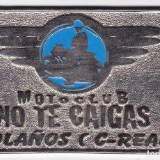 Médailles thématiques: ST(HB)- PLACA MOTOCLUB NO TE CAIGAS . BOLAÑOS CIUDAD REAL 150 X 90 MM. Lote 260820170