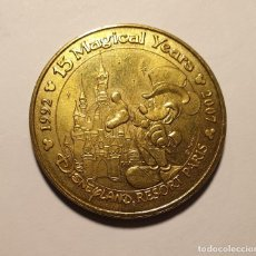 Medallas temáticas: MONEDA EXTRAÑA 15 MAGICAL YEARS DISNEYLAND PARIS 1992 - 2007 - 15 ANIVERSARIO. Lote 263077645