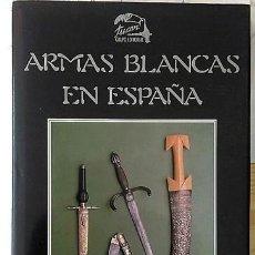 Militaria: ARMAS BLANCAS EN ESPAÑA RAFAEL OCETE RUBIO TUCAN 1988. Lote 207649576