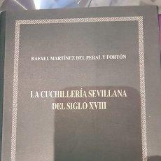 Militaria: LIBRO LA CUCHILLERIA SEVILLANA DEL SIGLO XVIII. Lote 180192525