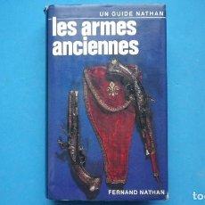 Militaria: LES ARMES ANCIENNES. IMPORTANTE LIBRO SOBRE ARMAS ANTIGUAS. Lote 221553868